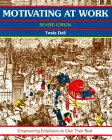 img - for Motivating at Work, Revised Edition: Empowering Employees to Give Their Best (A Fifty Minute Series Book) book / textbook / text book