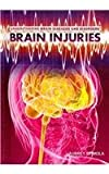 Brain Injuries (Understanding Brain Diseases and Disorders)