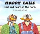 Happy Tails: Earl and Pearl on the Farm