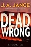 Dead Wrong (Joanna Brady Mysteries, Book 12) (0060540907) by Jance, J. A.