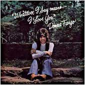 Donna Fargo - Whatever I Say Means I Love You - Zortam Music
