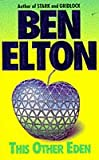 This Other Eden (0671851802) by BEN ELTON