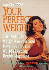 Prevention's Your Perfect Weight: The Diet-Free Weight Loss Method Developed by the World's Leading Health Magazine, Bricklin,Mark/Konner,Lindanda/Konner,Linda