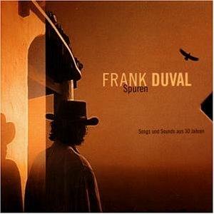 Frank Duval - Spuren-Songs & Sounds aus 30 - Zortam Music