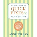 A Cook's Book of Quick Fixes & Kitchen Tips: How to Turn Adversity Into Opportunityby Anne Willan