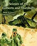 img - for Seizure of the Gilberts and Marshalls book / textbook / text book