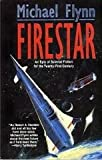 Firestar: An Epic of Science Fiction for the Twenty-First Century (0312855257) by Flynn, Michael