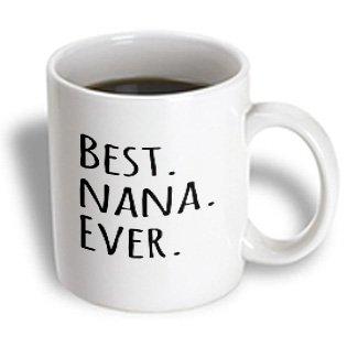 3Drose Mug_151511_1 Best Nana Ever Gifts For Grandmothers Grandma Nicknames Black Text Family Gifts Ceramic Mug, 11-Ounce
