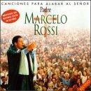 echange, troc Marcelo Rossi - Canciones Para Alabar Al Senor