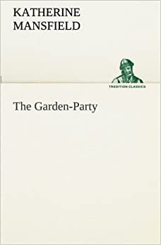 The Garden Party Katherine Mansfield 9783849556327 Books