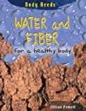 Water and Fiber for a Healthy Body (Body Needs)