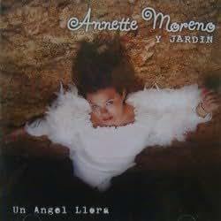 Un ngel llora annette moreno y jard n music for Anette moreno y jardin