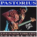 Live in New York 1: Punk Jazz by Jaco Pastorius (2003-10-19)