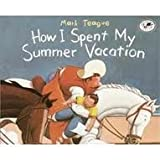 How I Spent My Summer Vacation (0439112001) by Mark Teague