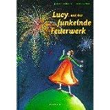 """Lucy und das funkelnde Feuerwerkvon """"Judith Steinbacher"""""""