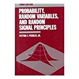 Probability, Random Variables, and Random Signal Principles (Mcgraw Hill Series in Electrical and Computer Engineering) (0070492735) by Peyton Z. Peebles