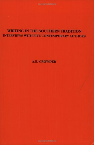 Writing In The Southern Tradition.Interviews with Five Contemporary Authors. (Costerus NS 78) (Costerus New Series)