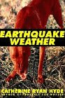 Earthquake Weather (0965352471) by Hyde, Catherine Ryan