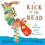 A Kick in the Head: An Everyday Guide to Poetic Forms Compiled