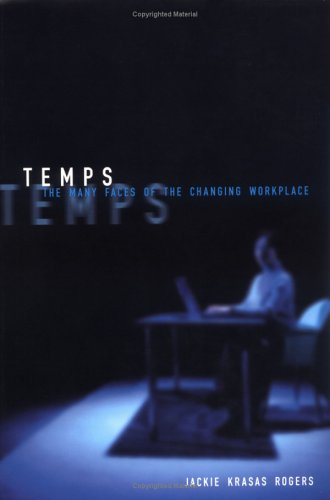 Temps: The Many Faces of the Changing Workplace (ILR Press Books)