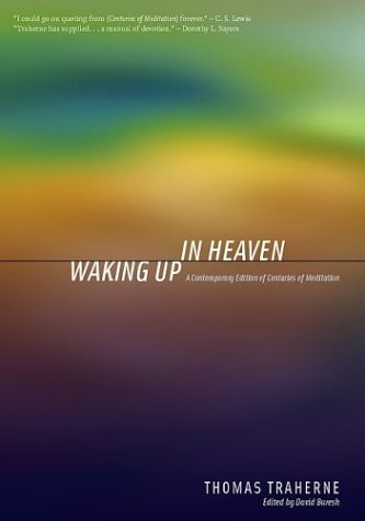 Waking Up in Heaven: A Contemporary Edition of Centuries of Meditation
