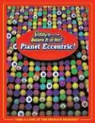 Ripley's Believe It Or Not! Planet Eccentric!, Ripley Entertainment