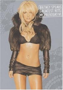 Britney Spears - Britney Spears - The Greatest Hits: My Prerogative - Zortam Music
