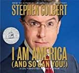 I Am America (And So Can You!) Publisher: Hachette Audio; Abridged edition
