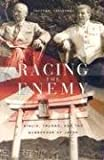 Racing the Enemy: Stalin, Truman, and the Surrender of Japan