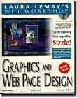Graphics & Web Page Design (Laura Lemay's Web Workshop Series) (1575211254) by Lemay, Laura
