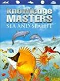Sea And Sealife (Knowledge Masters)