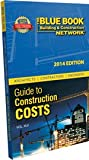img - for The Blue Book Network Guide to Construction Costs 2014 book / textbook / text book
