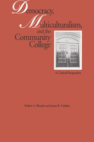 Democracy, Multiculturalism, and the Community College: A...