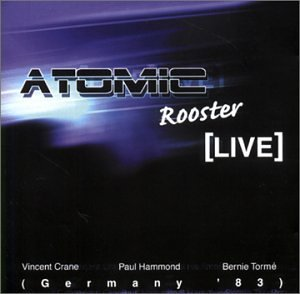 ATOMIC ROOSTER - Live In Germany 1983 - Zortam Music
