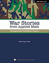 WAR STORIES FROM APPLIED MATH: UNDERGRADUATE CONSULTANCY PROJECTS