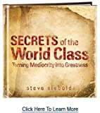 Secrets of the World Class by Steve Siebold