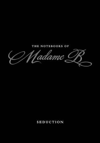 Image of The Notebooks of Madame B: Seduction