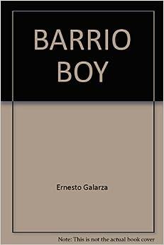 ernesto galarza barrio boy essay