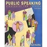 Public Speaking: Strategies for Success (0205436927) by Allyn & Bacon