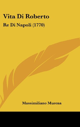 Vita Di Roberto: Re Di Napoli (1770)