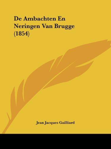 de Ambachten En Neringen Van Brugge (1854)
