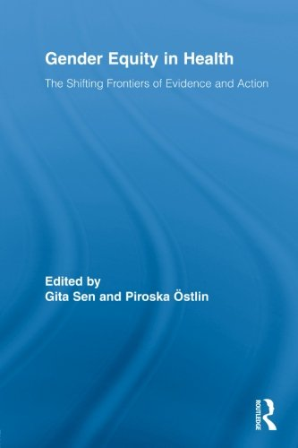 Gender Equity in Health: The Shifting Frontiers of Evidence and Action (Routledge Studies in Health and Social Welfare)
