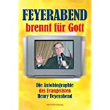 Feyerabend brennt fr Gottvon &#34;Henry Feyerabend&#34;