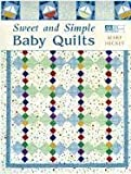 Sweet and Simple Baby Quilts [Paperback]