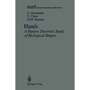 Hands: A Pattern Theoretic Study of Biological Shapes (Research Notes in Neural Computing) (v. 2)