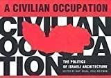 A Civilian Occupation: The Politics of Israeli Architecture