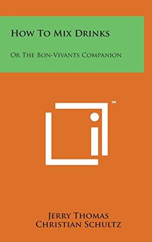 How to Mix Drinks: Or the Bon-Vivants Companion