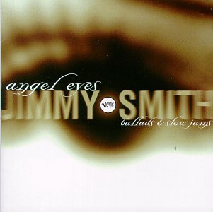 Angel Eyes: Ballads &amp; Slow Jams by Jimmy Smith