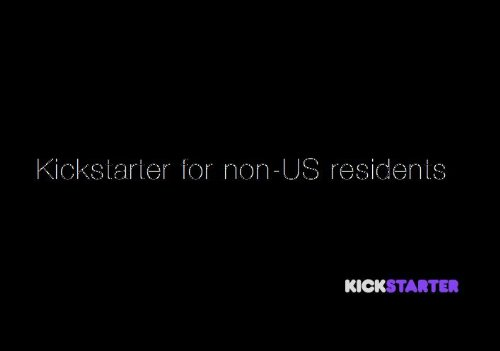 Kickstarter for Non-US Residents