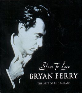 Bryan Ferry - Slave to Love Best of the Ballads - Zortam Music